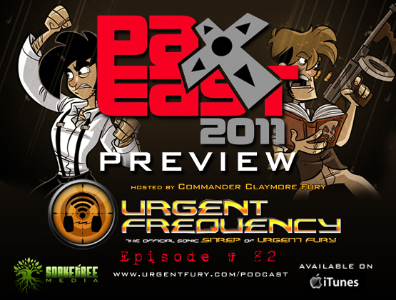 Urgent Frequency Ep. #82- PAX East 2011 PREVIEW