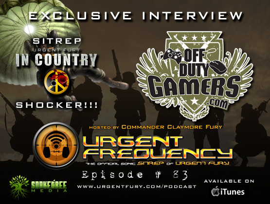 Urgent Frequency Ep. #83- Urgent Fury:In Country SITREP Shocker!!!