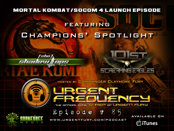 Urgent Frequency Ep. #85 – Double Trouble (SOCOM 4 / Mortal Kombat Launch Party)