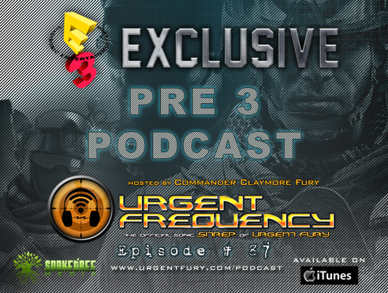 Urgent Frequency Ep. #87 – E3 Exclusive PRE 3 PODCAST