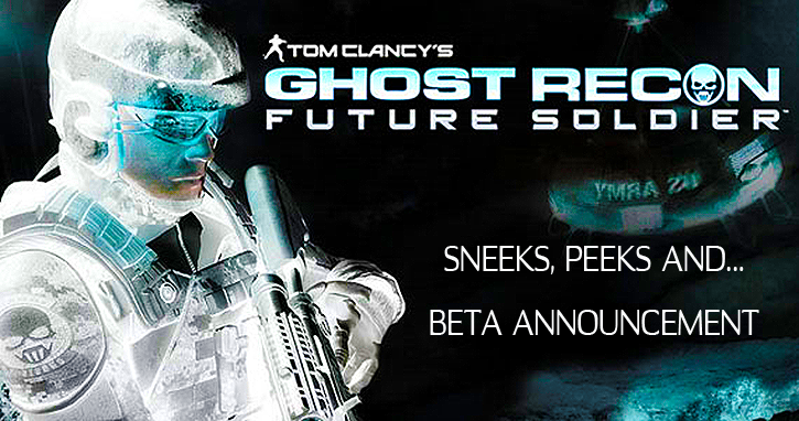 Ghost Recon: Future Soldier 'Peeks' & 'Beta' Announcement!